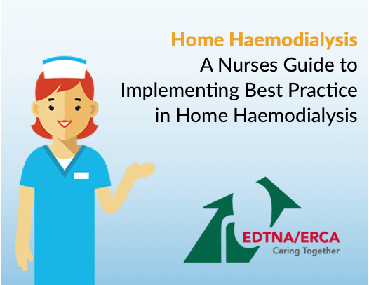 Home Haemodialysis: A Nurses Guide to Implementing Best Practice in Home Haemodialysis